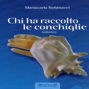 Chi ha raccolto le conchiglie, il nuovo romanzo di Mariacarla Rubinacci
