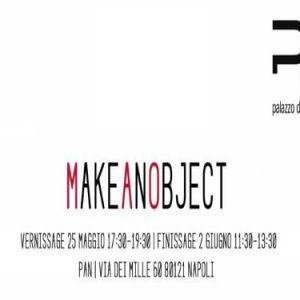 MakeAnObject: pittura e scultura al PAN