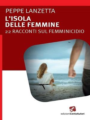 L'isola delle femmine, Lanzetta e il femminicidio