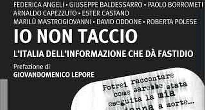 Io non taccio, essere giornalisti in Italia