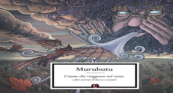 L'uomo che viaggiava nel vento, Murubutu è tornato (Recensione e intervista)