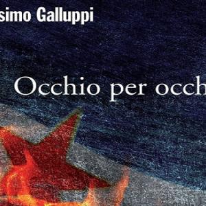 Occhio per occhio di Massimo Galluppi, quando l'odio vince su tutto