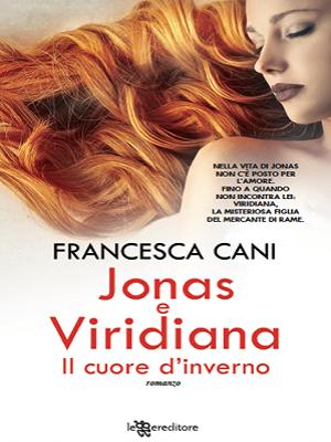 Jonas e Viridiana. Il cuore d'iverno