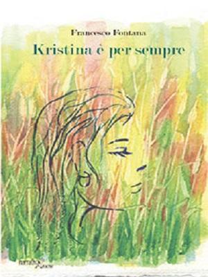 Kristina è per sempre, romanzo di Francesco Fontana