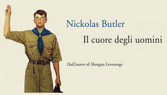 Il cuore degli uomini di Nickolas Butler. L'America, i boy scout e la metafora della vita