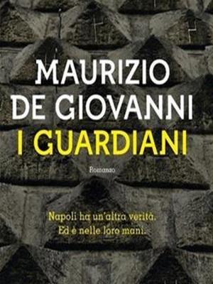 I Guardiani: il De Giovanni che non ti aspetti