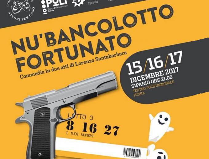 Nu bancolotto fortunato di Lorenzo Santabarbara Teatro Polifunzionale di Ischia
