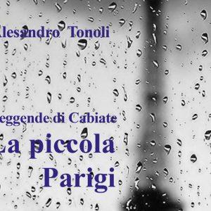 La piccola Parigi, il romanzo di Alessandro Tonoli