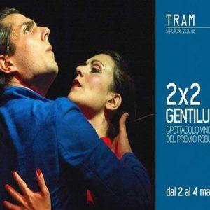 2x2 Gentiluomini di Alessandro Paschitto al Tram: amicizia, amore e incomprensioni di genere