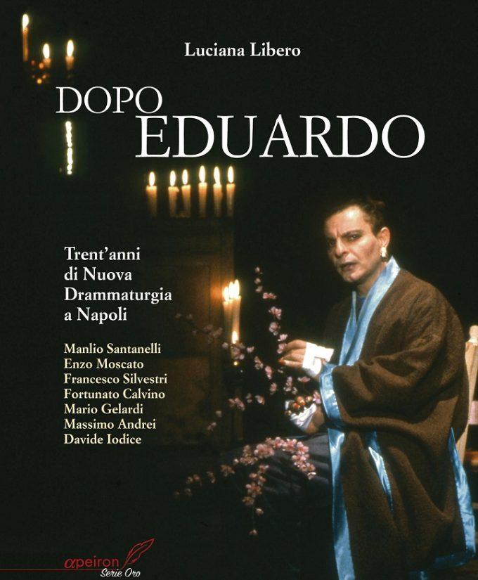 Dopo Eduardo - Trenta anni di Nuova Drammaturgia napoletana