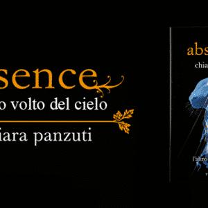 Absence. L'altro volto del cielo: il secondo capitolo della saga di Chiara Panzuti