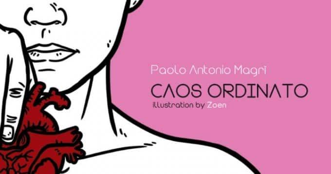 Paolo Antonio Magrì e il suo Caos Ordinato illustrato by Zoen.