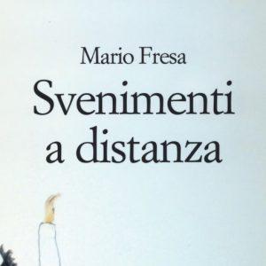 Svenimenti a distanza: il prosimetro di Mario Fresa (Recensione)