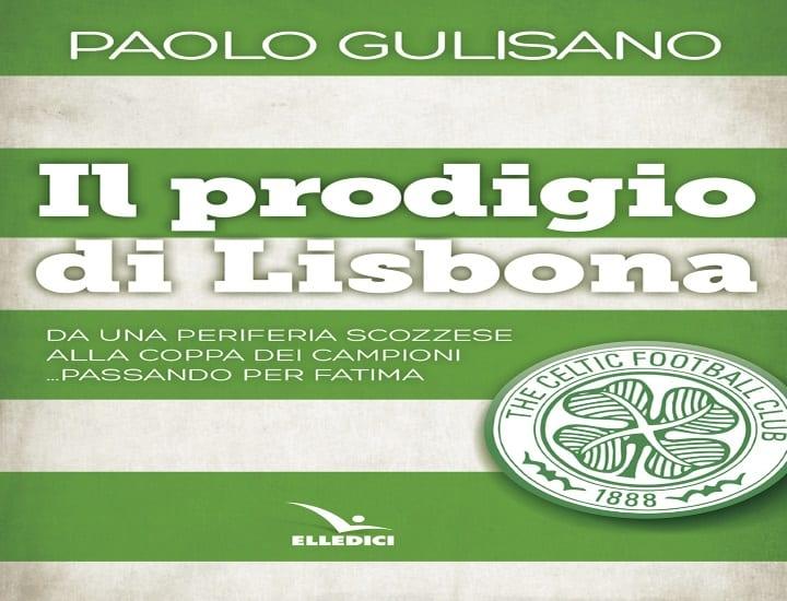 """Il Celtic protagonista de """"Il prodigio di Lisbona"""" di Paolo Gulisano"""