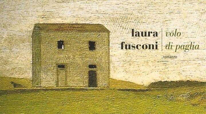 Volo di paglia, il primo romanzo di Laura Fusconi