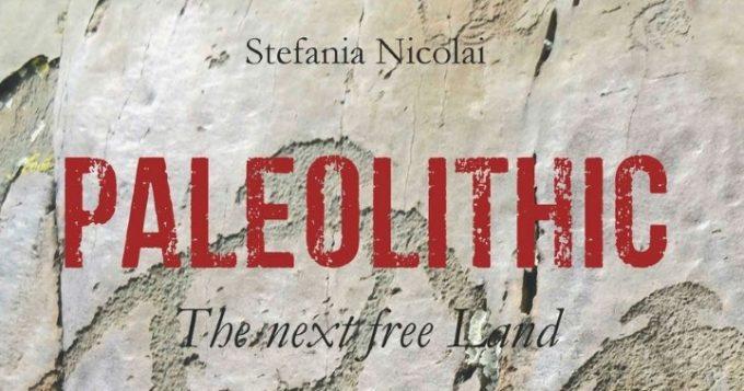 Paleolithic, l'esordio di Stefania Nicolai