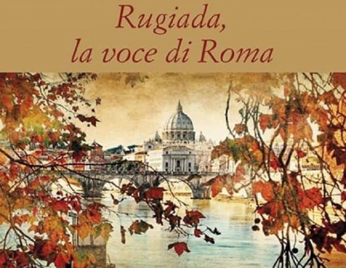 Rugiada, la voce di Roma un romanzo di Mara Bruno