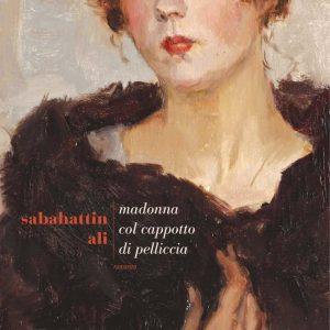 Madonna col cappotto di pelliccia di Sabahattin Ali (Recensione)