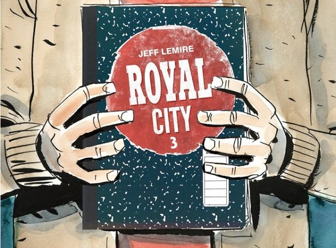 Royal City Volume 3: ultimo volume della graphic novel di Jeff Lemire