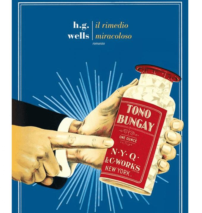 Il rimedio miracoloso: di H.G.Wells, Fazi editori