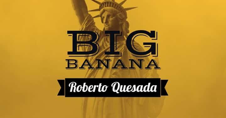 Roberto Quesada e un sognatore honduregno: Big Banana