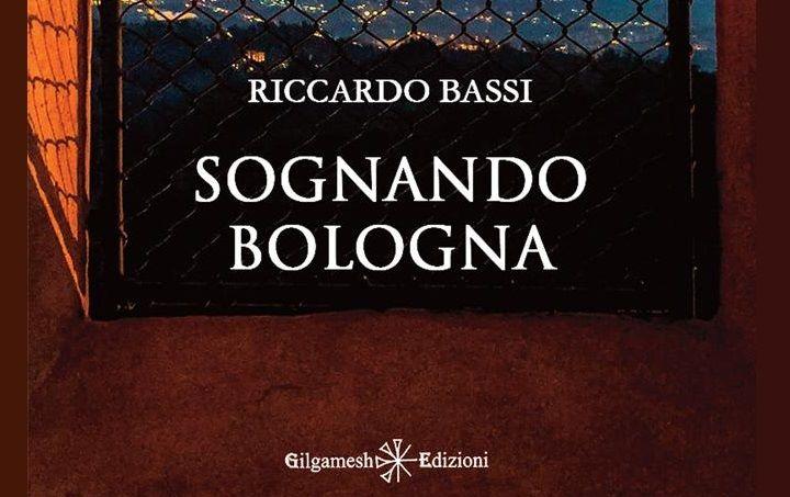 Sognando Bologna di Riccardo Bassi