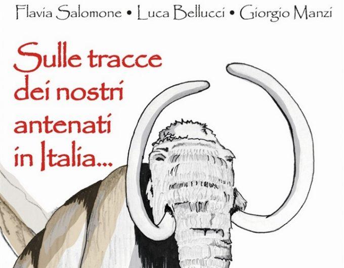 """""""Sulle tracce dei nostri antenati in Italia..."""" di Flavia Salomone, Luca Bellucci e Giorgio Manzi"""