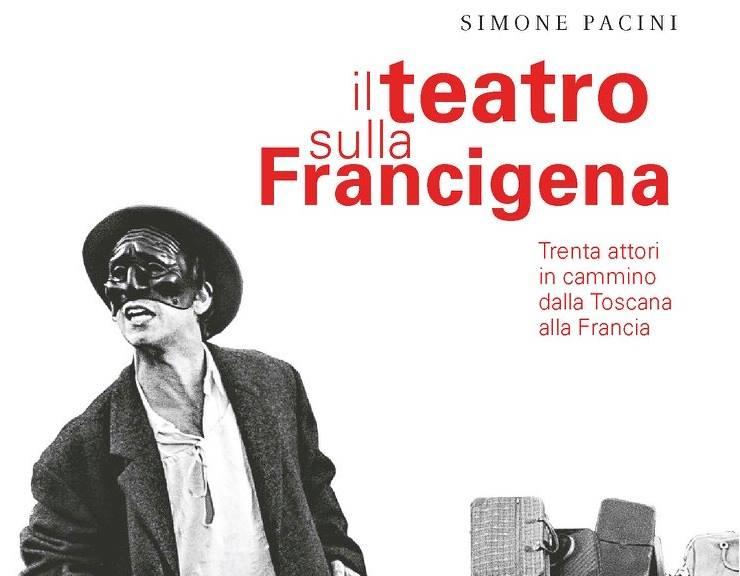 Il teatro sulla Francigena di Simone Pacini