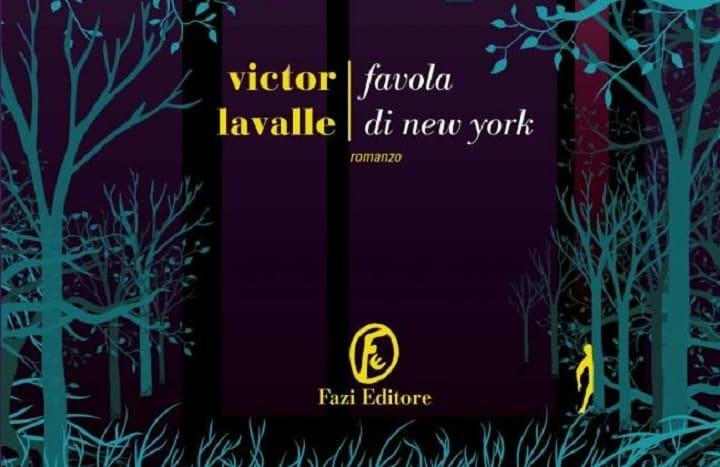 Victor LaValle e il suo ultimo, strabiliante romanzo Favola di New York