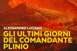 Gli ultimi giorni del comandante Plinio, un'opera di Alessandro Luciano