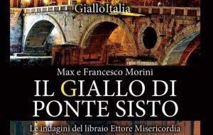 Il giallo di Ponte Sisto, l'ultimo romanzo di Max e Francesco Morini