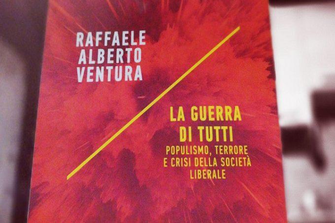 La guerra di tutti, il ritorno di Raffaele Alberto Ventura