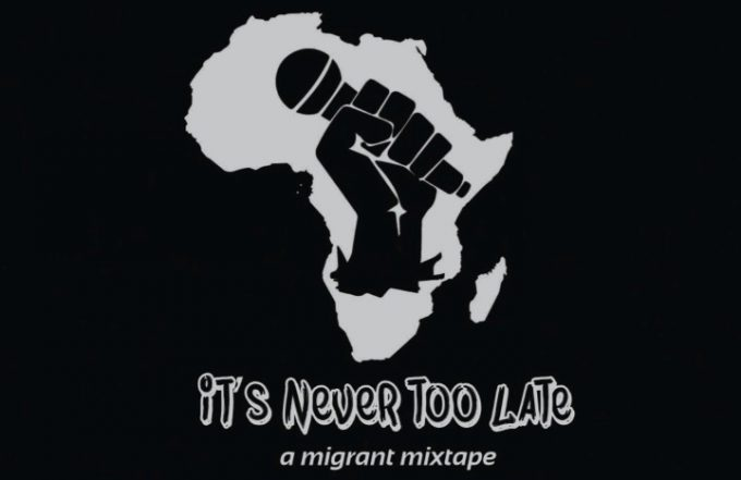 It's never too late - a migrant mixtape: la voce dei migranti in un album Hip Hop
