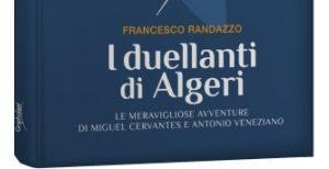 I duellanti di Algeri: il nuovo libro di Francesco Randazzo