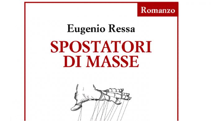 Spostatori di masse: un romanzo di Eugenio Ressa