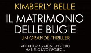 Il matrimonio delle bugie, un thriller di Kimberly Belle