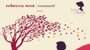 Rosamund, il capitolo conclusivo della trilogia ideata da Rebecca West