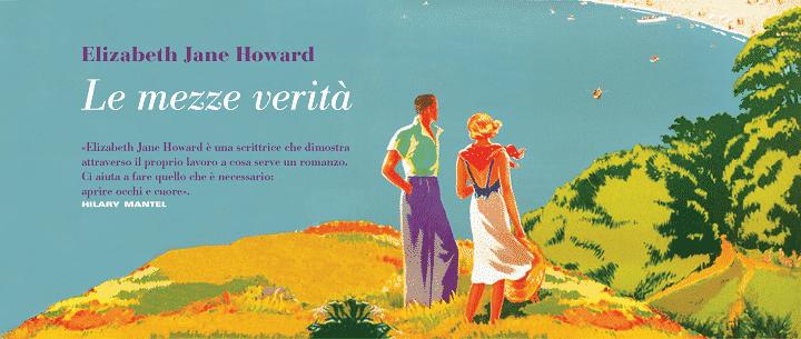 Le mezze verità, un romanzo dell'autrice inglese Elizabeth Jane Howard