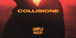 """""""COLLISIONE"""", online il nuovo video dei """"SIMPLE MOOD"""