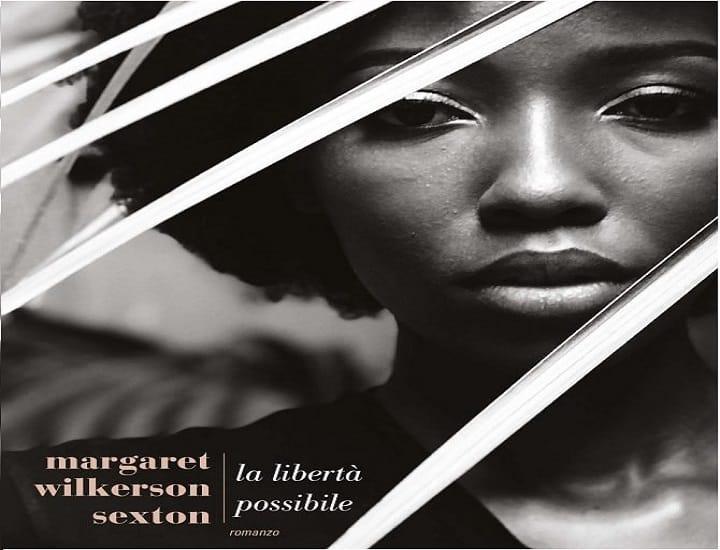 La libertà possibile, il brillante esordio di Margaret Wilkerson Sexton