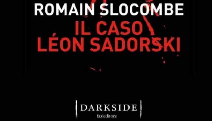 Il caso Léon Sadorski, il thriller poliziesco di Romain Slocombe