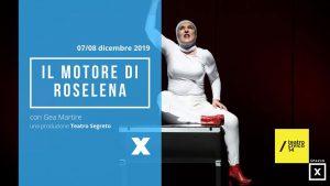 Gea Martire al Teatro Civico 14: Il motore di Roselena