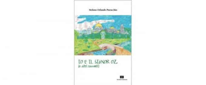 Io e il signor Oz (e altri racconti)
