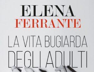 La vita bugiarda degli adulti di Elena Ferrante | Recensione