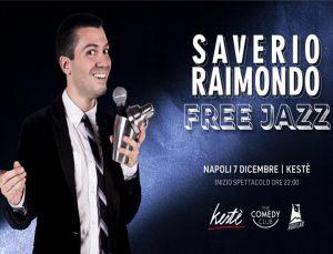 Free Jazz, al Kesté il nuovo spettacolo di Saverio Raimondo