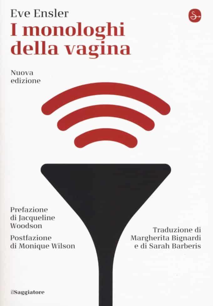 I Monologhi della vagina: nuova edizione del capolavoro di Eve Ensler