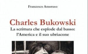 La scrittura che esplode dal basso. Amoruso e Bukowski