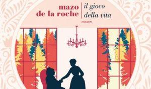 Riscoprire Mazo de la Roche: il gioco della vita | Recensione