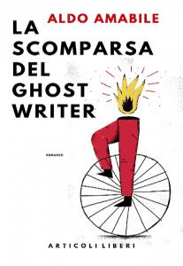 Aldo Amabile e La scomparsa del Ghostwriter | Recensione