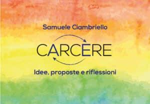 Carcere. Idee, proposte, riflessioni di Samuele Ciambriello ad in-Chiostro